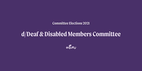 Equity d/Deaf and Disabled Members Committee Hustings tickets