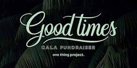 Good Times Gala Fundraiser tickets