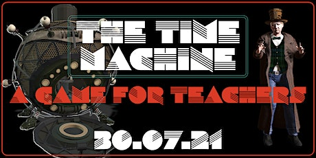 THE TIME MACHINE - A GAME FOR UAE TEACHERS tickets