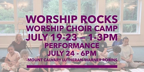 Worship Rocks! Worship Choir Camp for 3rd-8th graders who love to sing! tickets