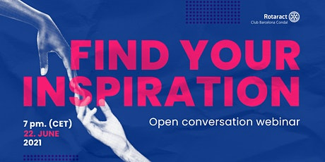 Find Your Inspiration - Open Conversation Webinar tickets