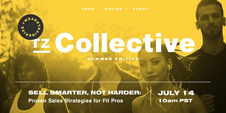 Sell Smarter, Not Harder: Proven Sales Strategies for Fit Pros tickets