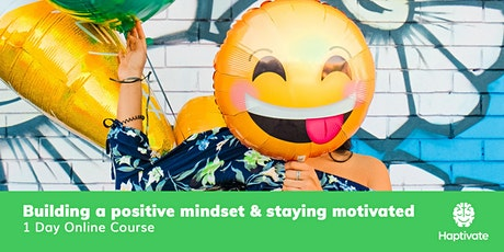 Building a positive mindset & staying motivated - 1 day workshop tickets