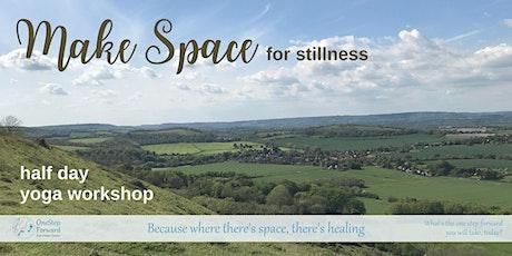 Make Space for stillness workshop (July) tickets