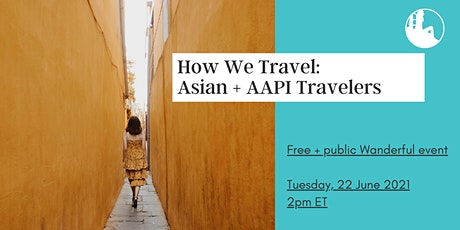 How We Travel Series: Asian + AAPI Travelers tickets