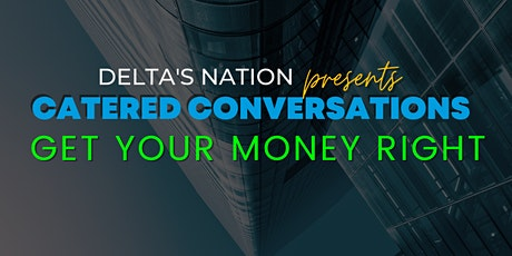 Catered Conversations: Get Your Money Right tickets