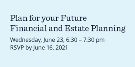 Planning for your Future: Financial and Estate Planning tickets