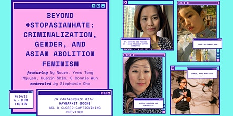 Beyond #StopAsianHate: Criminalization, Gender, & Asian Abolition Feminism tickets