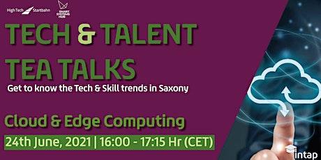 Tech & Talent Tea Talks: Cloud & Edge Computing in Saxony Tickets