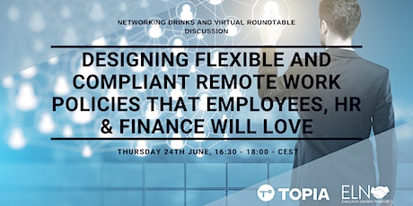 Virtual Roundtable: Designing Flexible + Compliant Remote Work Policies tickets
