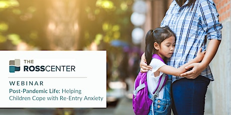 Post-Pandemic Life: Helping Children Cope with Re-Entry Anxiety tickets