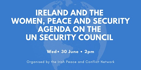 Ireland and the Women, Peace and Security Agenda on the UN Security Council tickets