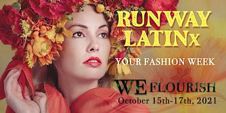 Runway Latinx 2021 - WE Flourish tickets