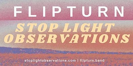 flipturn + Stop Light Observations tickets
