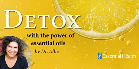 Detox with Essential Oils, by Dr. Allie tickets
