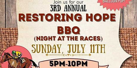 Rescuing Families 3rd Annual Restoring Hope BBQ/Night at the Races tickets