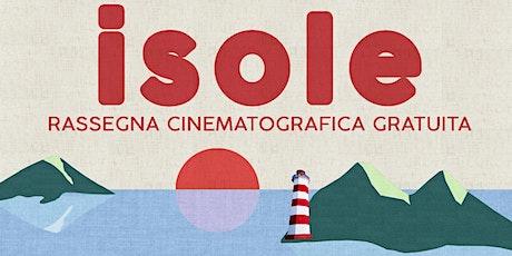 ISOLE • Rassegna Cinematografica biglietti