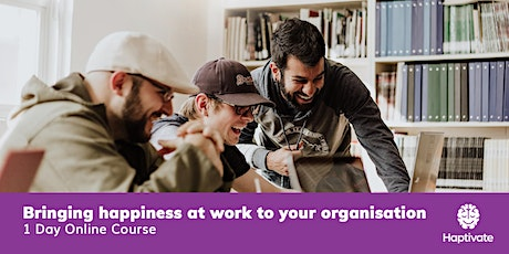 Bringing happiness at work to your organisation - 1 day workshop tickets