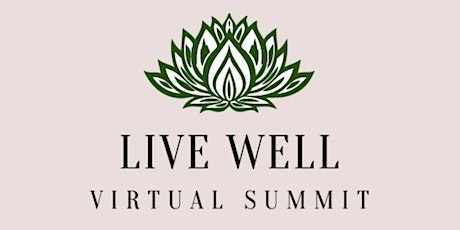 Live Well Summit - Enjoy at your own pace tickets