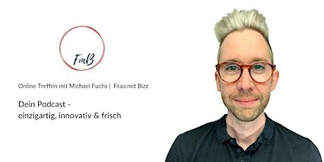 Dein Podcast -  einzigartig, innovativ & frisch | Frau mit Bizz Online Tickets