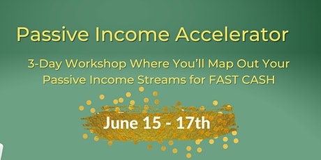 Passive Income  Accelerator:  3-Day Workshop to Map Out Passive Cashflow bilhetes