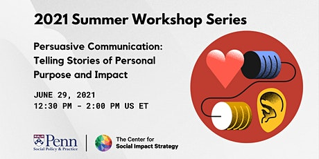 Persuasive Communication: Telling Stories of Personal Purpose and Impact tickets