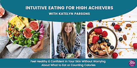 Intuitive Eating for High Achievers | Stop Counting Calories, Get Healthy! tickets