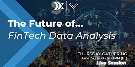 The Future of: FinTech Data Analysis tickets