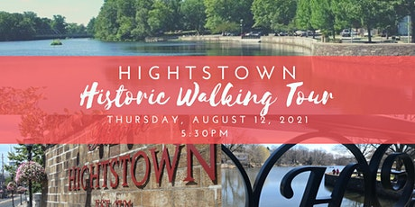 Hightstown Historic Walking Tour - August 12, 2021 tickets