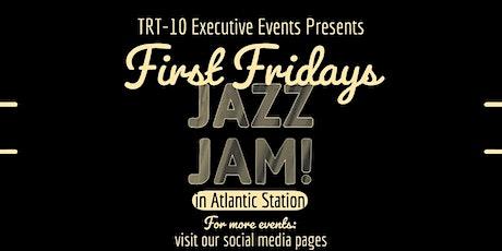 TRT-10 Executive Events Presents FIRST FRIDAYS: Jazz Jam tickets