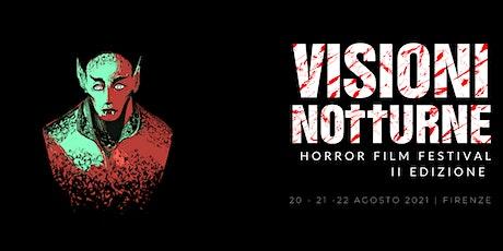 Visioni Notturne Horror Film Festival 2021 biglietti
