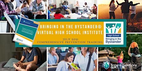 Bringing in the Bystander® High School Virtual Training Institute tickets