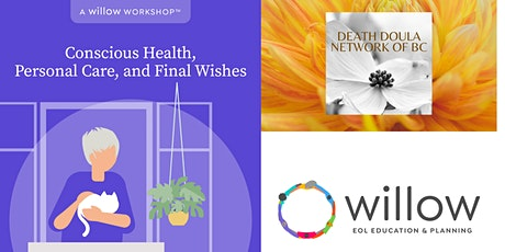 Conscious  Health, Personal Care and Final Wishes - A Willow Workshop tickets