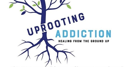Uprooting Addiction Documentary and Panel Discussion tickets