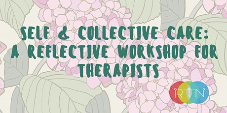 Self & Collective Care: A Reflective Workshop for Therapists tickets