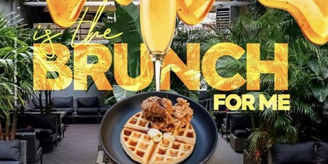 """""""It's The Brunch For Me"""" tickets"""