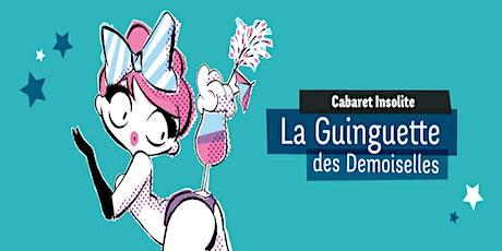 La Guinguette des Demoiselles : Cabaret Burlesque Insolite billets