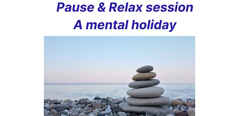Pause & Relax - A mental holiday tickets