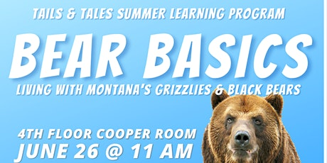 Bear Basics: Living with Montana's Grizzly and Black Bears tickets