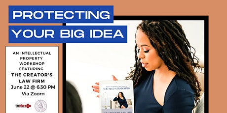 Protecting Your Big Idea, Featuring The Creator's Law Firm tickets
