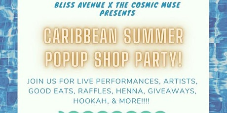Bliss Avenue x the Cosmic Muse Presents : Caribbean Summer Popup Shop Party tickets