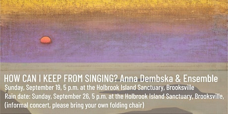 How Can I Keep from Singing?  Anna Dembska & Ensemble tickets
