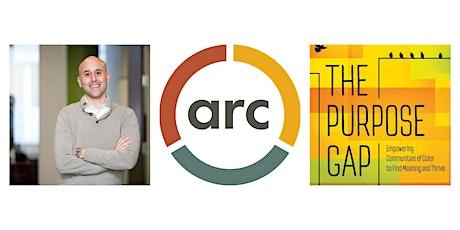 ARC Fundraiser: Celebrating The Purpose Gap tickets
