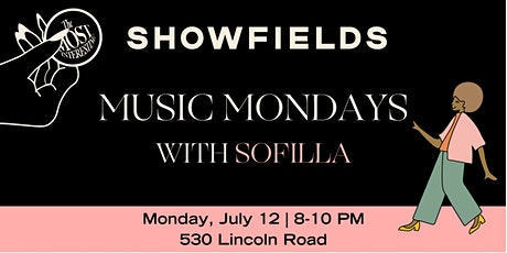 SHOWFIELDS Miami presents MUSIC MONDAYS with/SOFILLA tickets