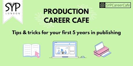 Career Café: Production tickets
