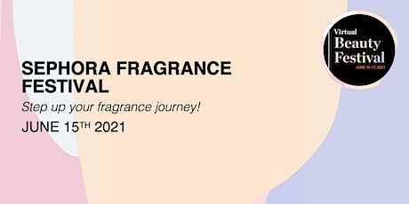 Virtual  Beauty Festival: Step up your Fragrance Journey! tickets