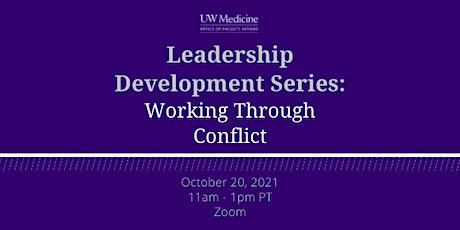 Leadership Development Series: Working Through Conflict tickets