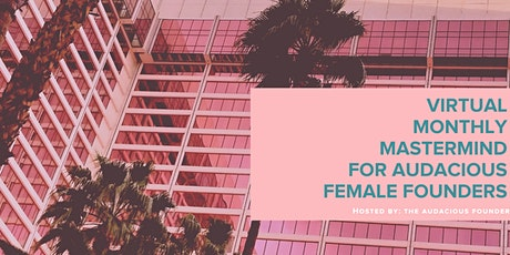 Networking | Virtual Mastermind for High Achieving Female Entrepreneurs tickets