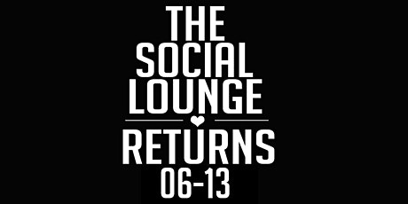 The Social Lounge Returns tickets