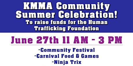 KMMA Community Summer Celebration! Human Trafficking Foundation Fundraiser tickets